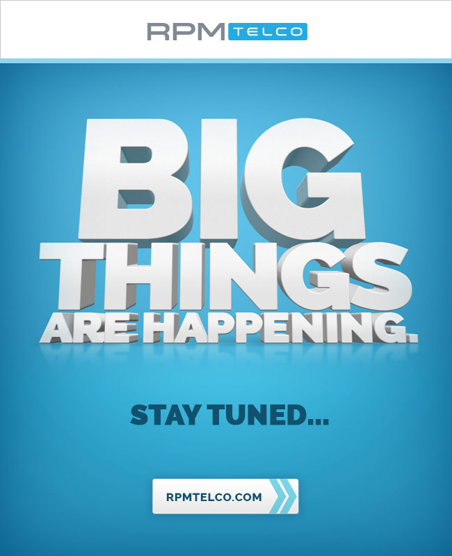 RPM Telco - Something Big is Coming. Stay Tuned.